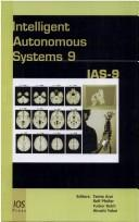 Cover of: Intelligent autonomous systems 9 | International Conference on Intelligent Autonomous Systems (9th 2006 University of Tokyo)