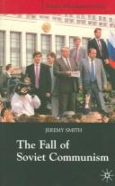 Cover of: FALL OF SOVIET COMMUNISM, 1985-1991 by Jeremy Smith