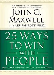 Cover of: 25 ways to win with people by John C. Maxwell