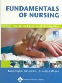 Cover of: Fundamentals of Nursing: The Art and Science of Nursing Care (Fundamentals of Nursing: Art & Sci of Nurs Care ( Taylor)) by Priscilla LeMone