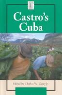 Cover of: History Firsthand - Castro's Cuba | Charles W. Carey
