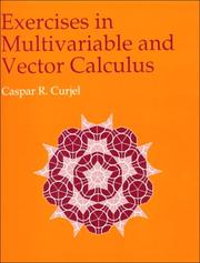 Cover of: Exercises In Multivariable and Vector Calculus | Caspar R. Curjel