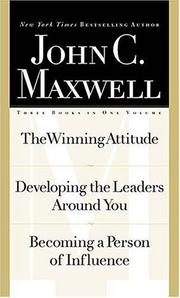 Cover of: Maxwell 3-in-1 Special Edition (The Winning Attitude / Developing the Leaders Around You / Becoming a Person of Influence) by John C. Maxwell