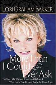 Cover of: More than I could ever ask by Lori Graham Bakker