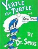 Cover of: Yertle the turtle and other stories | Dr. Seuss