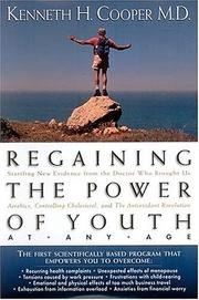 Cover of: Regaining the power of youth at any age by Kenneth H. Cooper