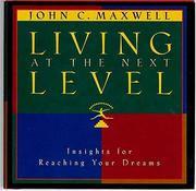 Cover of: Living at the next level | John C. Maxwell