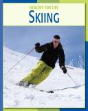 Cover of: Skiing (Healthy for Life) | Michael Teitelbaum