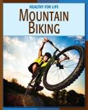 Cover of: Mountain Biking (Healthy for Life) | Michael Teitelbaum