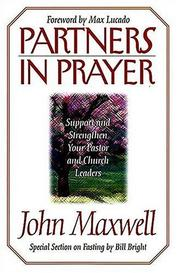Cover of: Partners in prayer | John C. Maxwell