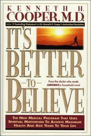 Cover of: It's better to believe by Kenneth H. Cooper