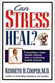 Cover of: Can Stress Heal by Kenneth H. Cooper