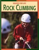 Cover of: Rock Climbing (Healthy for Life) | Michael Teitelbaum