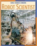 Cover of: Robot Scientist | Kathleen G. Manatt
