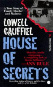 Cover of: House Of Secrets (True Crime) | Lowell Cauffiel
