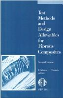 Cover of: Test Methods and Design Allowables for Fibrous Composites by Christos C. Chamis