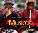 Cover of: Musica/ Music (Nuestra Comunidad Global/ Our Global Community) | Lisa Easterling