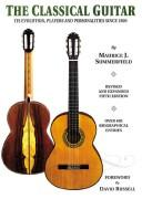 Cover of: CLASSICAL GUITAR: ITS EVOLUTION, PLAYERS AND by MAURICE SUMMERFIELD