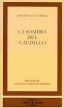 Cover of: La sombra del caudillo by Martín Luis Guzmán