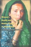 Cover of: Women's health and human rights in Afghanistan by Lynn L. Amowitz