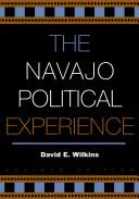 Cover of: The Navajo political experience | David E. Wilkins