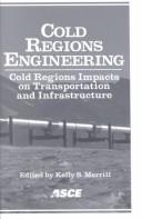 Cover of: Cold regions engineering by International Conference on Cold Regions Engineering (11th 2002 Anchorage, Alaska)