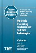 Cover of: Metallurgical and materials processing: principles and technologies | Yazawa International Symposium on Metallurgical and Materials Processing: Principles and Technologies (2003 San Diego, Calif.)