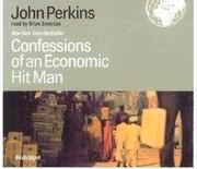 Cover of: Confessions of an Economic Hit Man | John Perkins