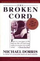 Cover of: The broken cord by Michael Dorris