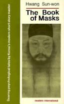 Cover of: The book of masks | Hwang, Sun-wŏn