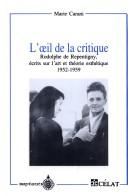 Cover of: L' oeil de la critique by Marie Carani