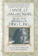 Cover of: I myself am a woman by Ding, Ling