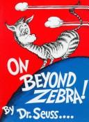 Cover of: On beyond zebra | Dr. Seuss