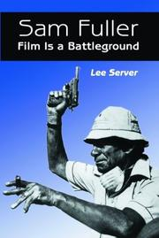Cover of: Sam Fuller: Film Is a Battleground by Lee Server