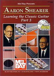 Cover of: Mel Bay Aaron Shearer Learning the Classic Guitar, part 3 | Aaron Shearer