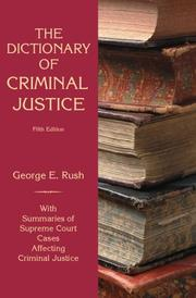 Cover of: Dictionary of Criminal Justice by George E Rush