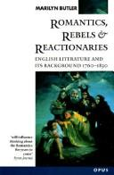 Cover of: Romantics, rebels and reactionaries by Marilyn Butler