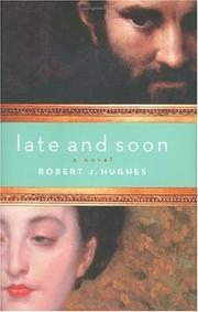 Cover of: Late and Soon | Robert J. Hughes