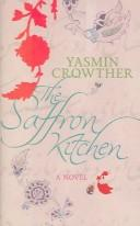 Cover of: The saffron kitchen | Yasmin Crowther