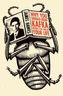 Cover of: Why you should read Kafka before you waste your life by J. M. Hawes
