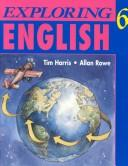 Cover of: Exploring English 6 by Harris, Tim