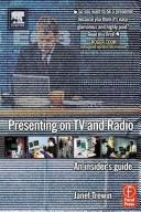 Cover of: PRESENTING ON TV AND RADIO: AN INSIDER'S GUIDE | JANET TREWIN