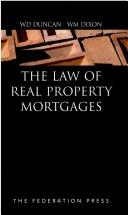 Cover of: The law of real property mortgages | W. D. Duncan
