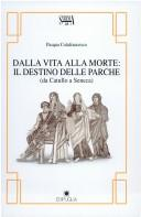 Cover of: Dalla vita alla morte | Pasqua Colafrancesco