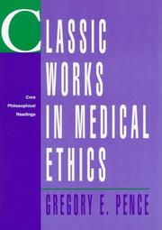 Cover of: Classic Works in Medical Ethics | Gregory Pence