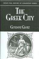 Cover of: The Greek city by Gustave Glotz
