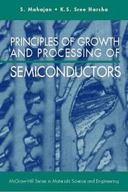 Cover of: Principles of Growth and Processing of Semiconductors | Subash Mahajan