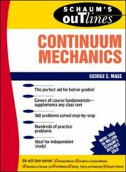 Cover of: Schaum's Outline of Continuum Mechanics by George Mase