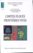 Cover of: Limites floues, frontières vives | Christian Bromberger, Alain Morel