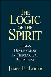 Cover of: The logic of the spirit | James E. Loder